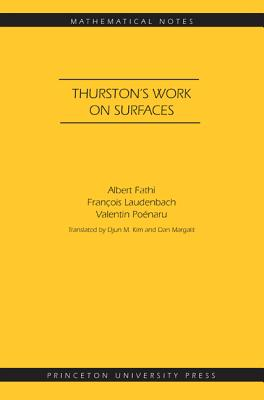 Thurston's Work on Surfaces: By Fathi, Albert/ Laudenbach, Francois/ Poenaru, Valentin/ Kim, Djun (TRN)