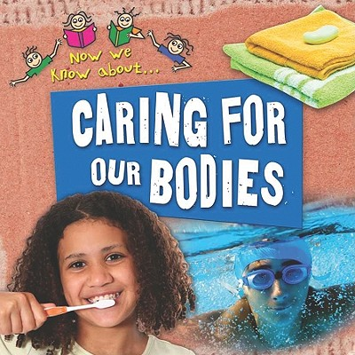 Caring for Our Bodies By Chancellor, Deborah